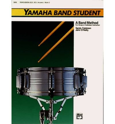 [(Yamaha Band Student, Bk 2: Percussion---Snare Drum, Bass Drum & Accessories)] [Author: Sandy Feldstein] published on (February, 1989)