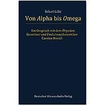 Von Alpha bis Omega. Ein Gespräch mit dem Physiker, Genetiker und Evolutionstheoretiker Carsten Bresch