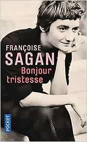 Bonjour tristesse (Roman contemporain): Amazon.co.uk: Sagan, Francoise:  9782266195584: Books