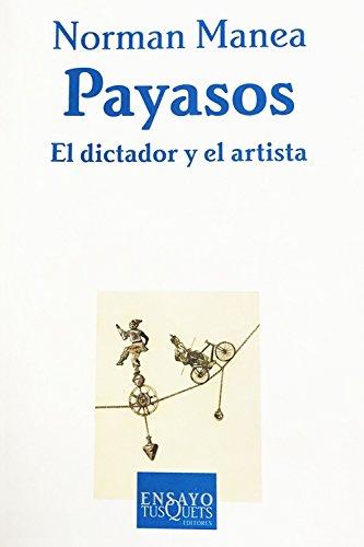 Payasos: El dictador y el artista por Norman Manea