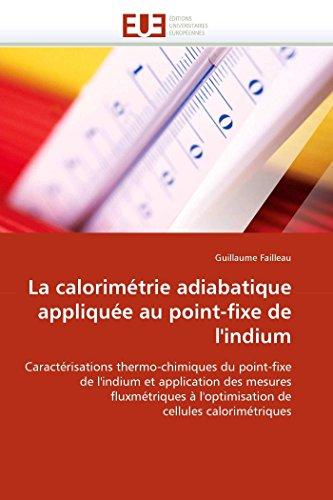 La calorimétrie adiabatique appliquée au point-fixe de l''indium