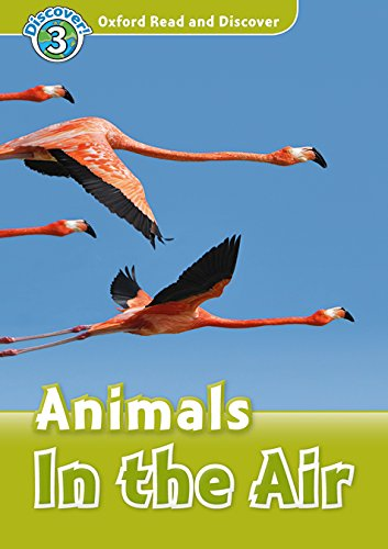 Oxford Read and Discover 3. Animals in the Air MP3 Pack