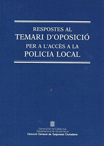 Respostes al temari d'oposició per a l'accés a la policia local