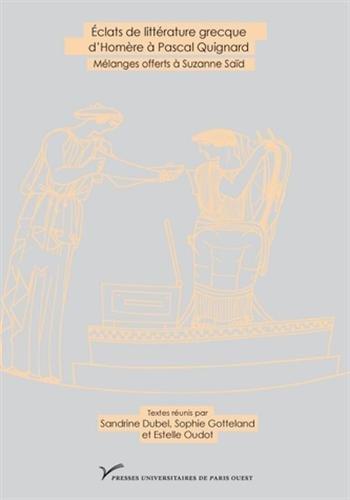Eclats de littérature grecque, d'Homère à Pascal Quignard. Hommage à Suzanne Saïd par Collectif