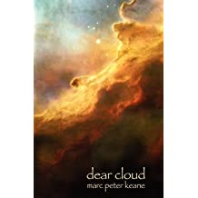 [(Dear Cloud : Letters Home from a Long Distance Traveler)] [By (author) Marc Peter Keane] published on (November, 2010)