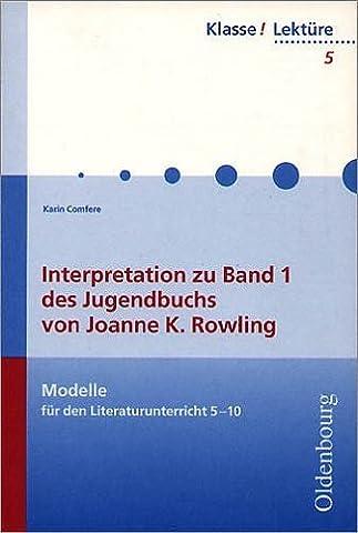 Interpretation zu Band 1 des Jugendbuchs von Joanne K. Rowling. Modelle für den Literaturuntericht 5-10 (Lernmaterialien)