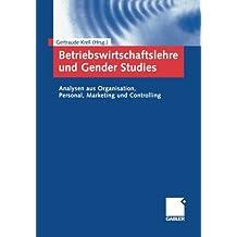 Betriebswirtschaftslehre und Gender Studies: Analysen aus Organisation, Personal, Marketing und Controlling (German Edition)