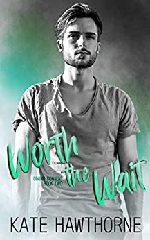 Worth the Wait (Giving Consent Book 2) (English Edition)