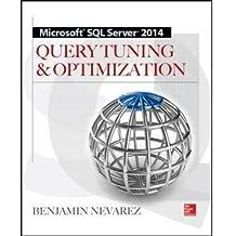 [(Microsoft SQL Server 2014 Query Tuning & Optimization)] [By (author) Benjamin Nevarez] published on (December, 2014)