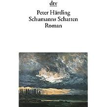 Schumanns Schatten: Variationen über mehrere Personen Roman