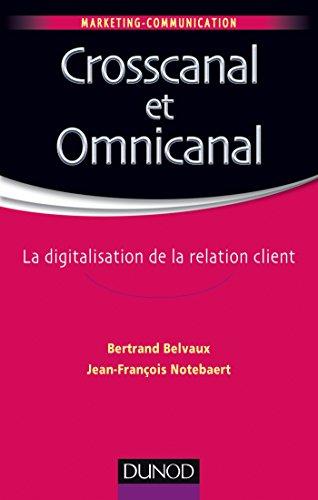 Crosscanal et Omnicanal - La digitalisation de la relation client