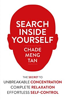 Search Inside Yourself: Increase Productivity, Creativity and Happiness [ePub edition] par [Tan, Chade-Meng]