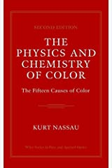 The Physics and Chemistry of Color: The Fifteen Causes of Color (Wiley Series in Pure and Applied Optics) Hardcover