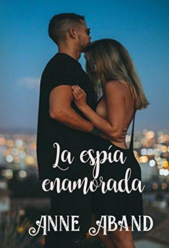 La Espía Enamorada: (Novela Corta Romántica) eBook: Aband, Anne ...