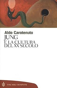 Jung e la cultura del XX secolo (Tascabili. Saggi) di [Carotenuto, Aldo]