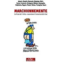 """Marchionnemente: Le firme del """"Fatto"""" raccontano il tramonto della Fiat"""