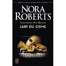 Lieutenant Eve Dallas (Tome 25) - L'art du crime (Nora Roberts t. 8871)