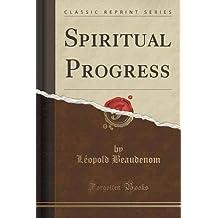 Spiritual Progress (Classic Reprint) by L??opold Beaudenom (2015-09-27)