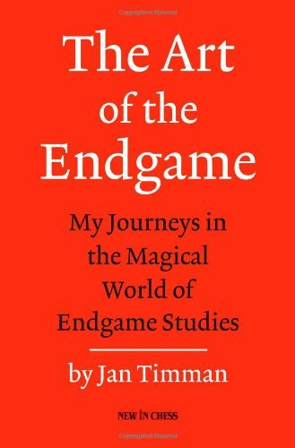 The Art of the Endgame by Jan Timman (2012-04-16)