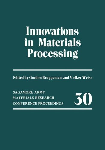 Innovations in Materials Processing (Sagamore Army Materials Research Conference Proceedings) by Gordon Bruggeman (2013-10-04)