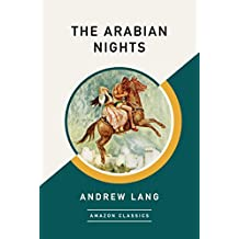 The Arabian Nights (AmazonClassics Edition)