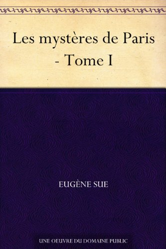 Les mystères de Paris - Tome I (French Edition)
