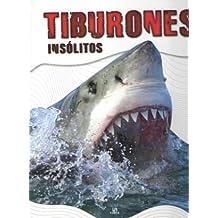 Tiburones Insólitos (Animales Insólitos)