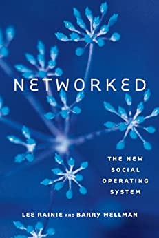 Networked: The New Social Operating System par [Rainie, Lee, Wellman, Barry]