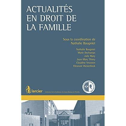 Actualités en droit de la famille (Collection de la Conférence du Jeune Barreau du Brabant wallon)