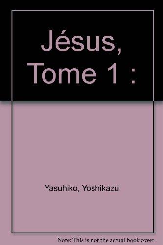 Jesus, tome 1