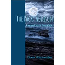 The Pack: Addison: A werewolf horror fantasy fable (English Edition)