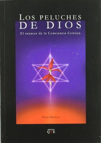 Los peluches de Dios: el renacer de la conciencia crística por Francisco José Ortega Estrella