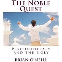 The Noble Quest: Psychotherapy and the Holy