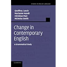 Change in Contemporary English: A Grammatical Study (Studies in English Language)