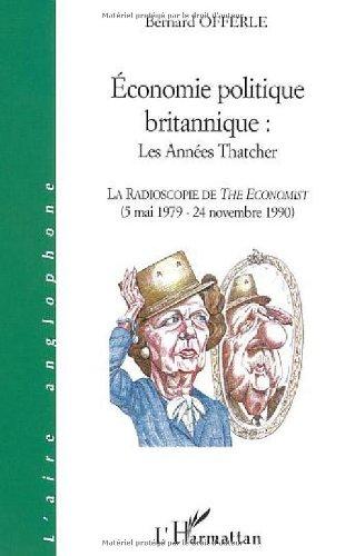 Économie politique britannique, les années Thatcher par Bernard Offerle