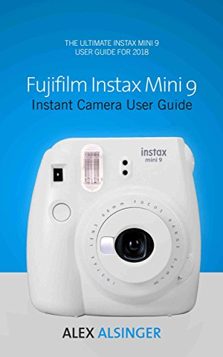 Fujifilm Instax Mini 9 Instant Camera User Guide: The Ultimate ...