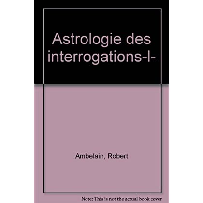 ASTROLOGIE INTERROGATIONS