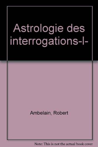 ASTROLOGIE INTERROGATIONS par Robert Ambelain