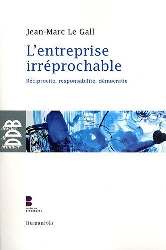 L'entreprise irréprochable: Réciprocité, responsabilité, démocratie