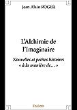 L'Alchimie de l'Imaginaire: Nouvelles et petites histoires « à la manière de... »