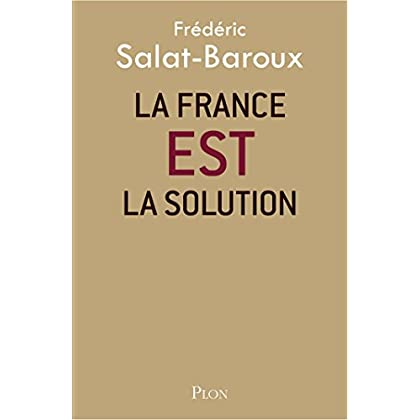 La France EST la solution (Hors collection)