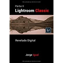 Lightroom Classic PARTE II: Revelado Digital