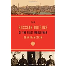 The Russian Origins of the First World War by Sean McMeekin (2011-11-30)