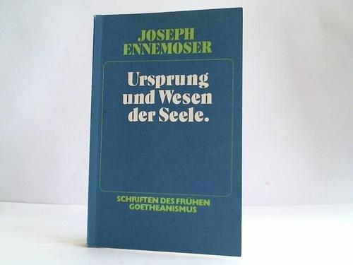 Untersuchungen über den Ursprung und das Wesen der menschlichen Seele: Mit der autobiographischen Skizze: Mein Leben (Schriften des frühen Goetheanismus)