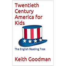 Twentieth Century America for Kids: The English Reading Tree (English Edition)