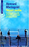Smart mobs. Tecnologie senza fili, la rivoluzione sociale prossima ventura