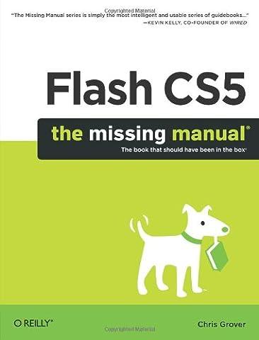 Flash CS5: The Missing Manual (Missing Manuals)