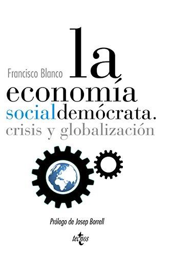 La economía socialdemócrata (Ciencia Política - Semilla Y Surco - Serie De Ciencia Política)