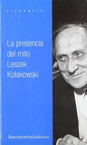 La presencia del mito (Filosofía) por Leszek Kolakowski