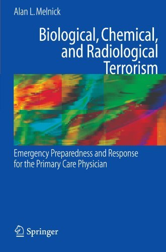 Biological, Chemical, and Radiological Terrorism: Emergency Preparedness and Response for the Primary Care Physician by Alan L. Melnick (2007-12-12)